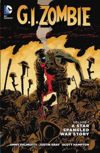 Jimmy Palmiotti G.I. Zombie A Star Spangled War Story 0052 Edition;