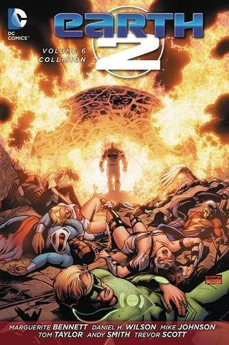 Daniel Wilson Earth 2 Vol. 6 Collision (the New 52)