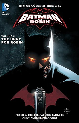 Peter J. Tomasi Batman And Robin Volume 6 The Hunt For Robin