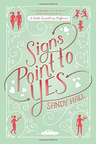 Sandy Hall Signs Point To Yes An Adorkable Romance