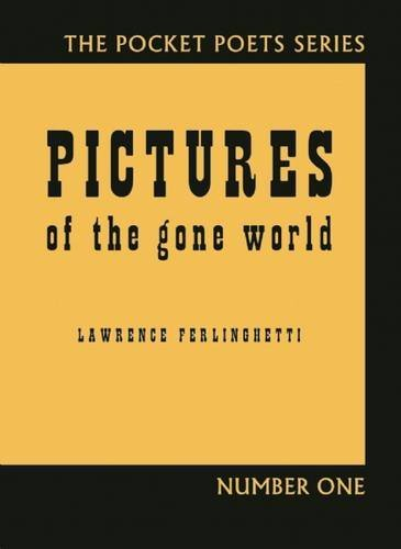Lawrence Ferlinghetti Pictures Of The Gone World 60th Anniversary Edition
