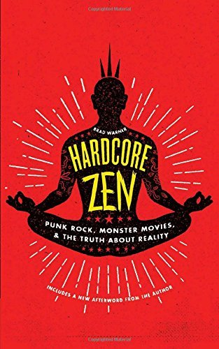 Brad Warner Hardcore Zen Punk Rock Monster Movies And The Truth About Rea