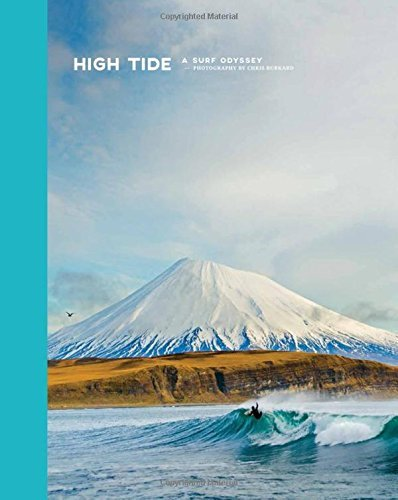 Chris Burkard High Tide A Surf Odyssey Photography By Chris Burkhard