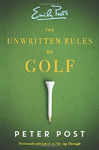 Peter Post The Unwritten Rules Of Golf