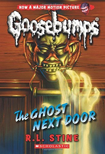 R. L. Stine The Ghost Next Door (classic Goosebumps #29)
