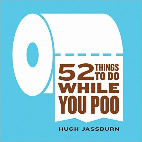 Hugh Jassburn 52 Things To Do While You Poo