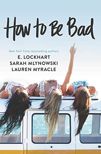Lauren Myracle How To Be Bad