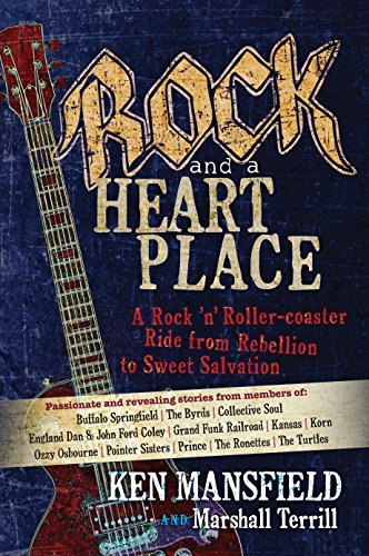 Ken Mansfield Rock And A Heart Place A Rock 'n' Roller Coaster Ride From Rebellion To