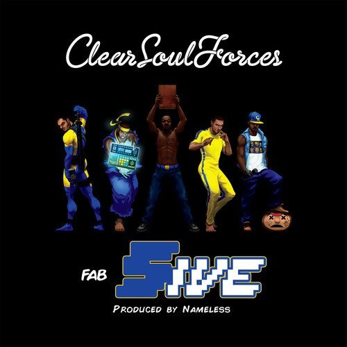 Clear Soul Forces Fab Five