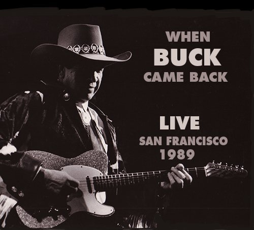 Buck Owens When Buck Came Back Live San F