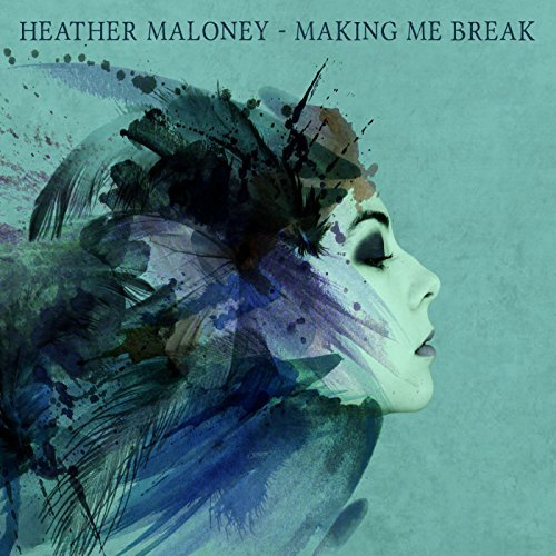 Heather Maloney Making Me Break