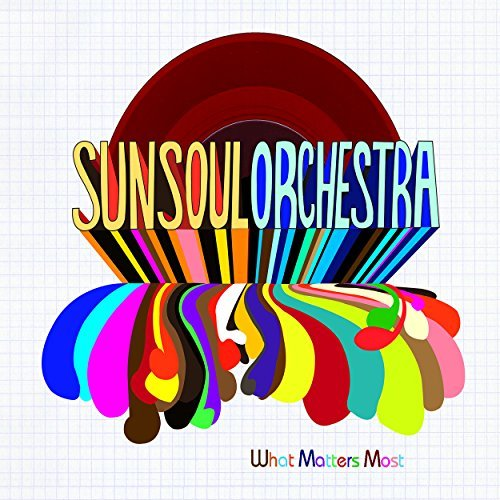 Sun Soul Orchestra What Matters Most