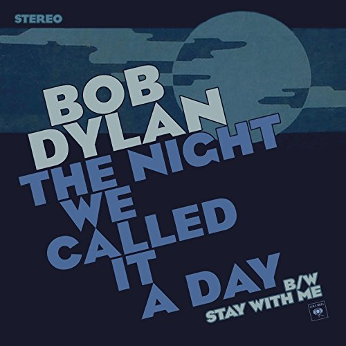 Bob Dylan Night We Called It A Day
