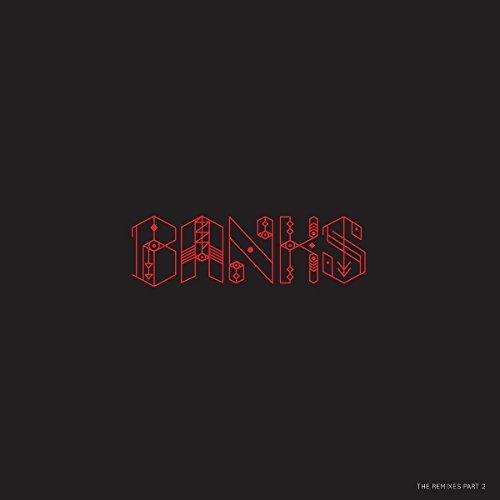 Banks The Remixes Part 2