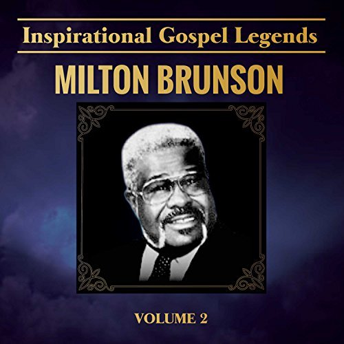 Milton Brunson Inspirational Gospel Legends 2