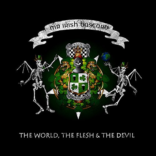 Mr. Irish Bastard World Flesh & The Devil Explicit Version