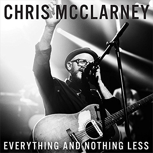 Chris Mcclarney Everything & Nothing Less