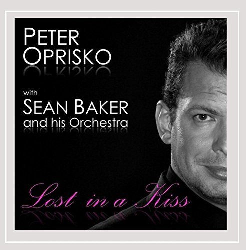Peter Oprisko Lost In A Kiss