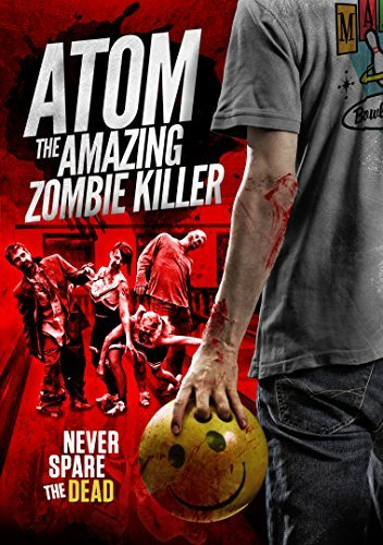 Atom The Amazing Zombie Killer Atom The Amazing Zombie Killer Atom The Amazing Zombie Killer