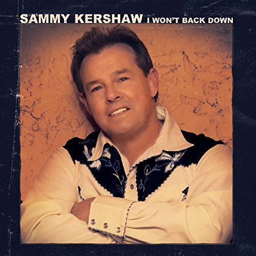 Sammy Kershaw Won't Back Down