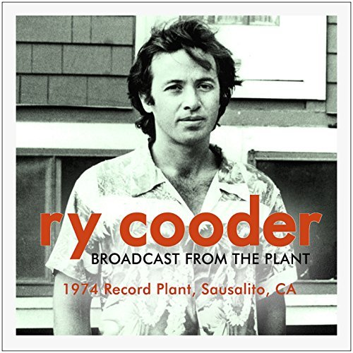 Ry Cooder Broadcast From The Plant Broadcast From The Plant
