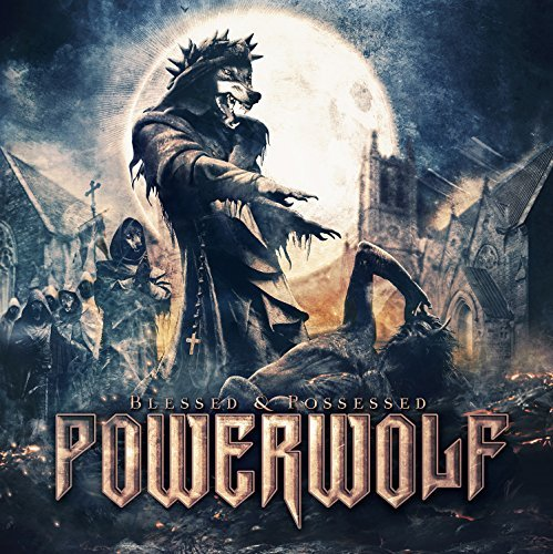 Powerwolf Blessed & Possessed Blessed & Possessed