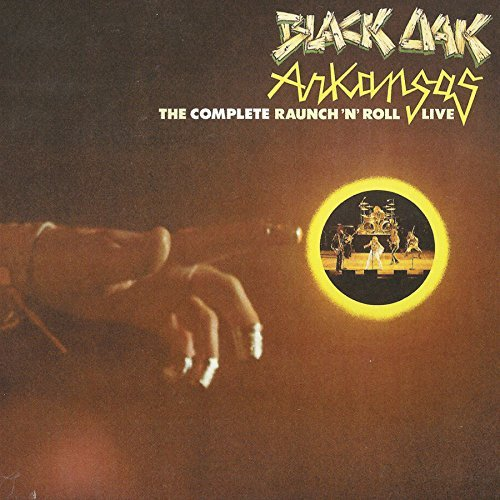 Black Oak Arkansas Complete Raunch N Roll Live