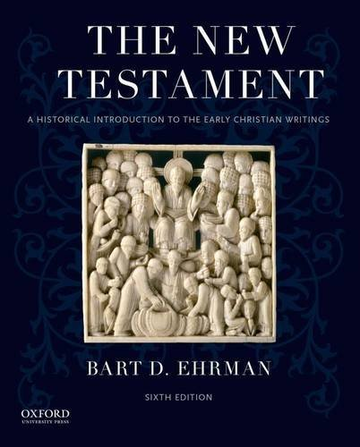 Bart D. Ehrman The New Testament A Historical Introduction To The Early Christian 0006 Edition;
