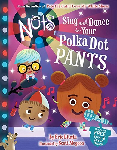 Eric Litwin The Nuts Sing And Dance In Your Polka Dot Pants