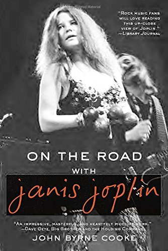 John Byrne Cooke On The Road With Janis Joplin