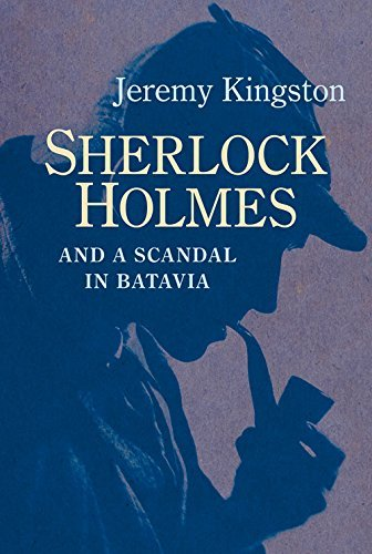 Jeremy Kingston Sherlock Holmes And A Scandal In Batavia