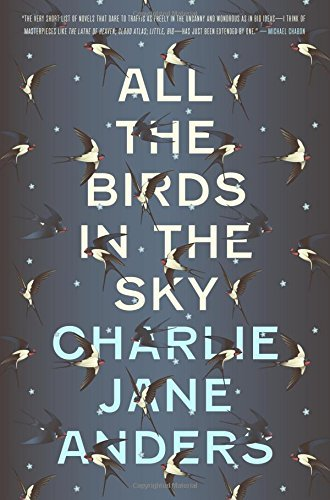 Charlie Jane Anders All The Birds In The Sky