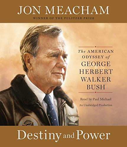 Jon Meacham Destiny And Power The American Odyssey Of George Herbert Walker Bus