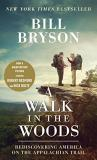 Bill Bryson A Walk In The Woods Rediscovering America On The Appalachian Trail