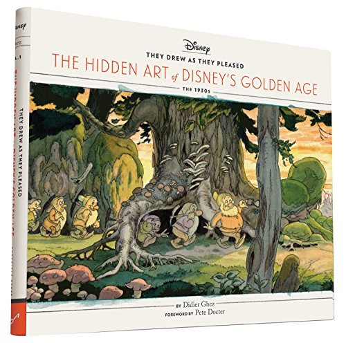 Didier Ghez They Drew As They Pleased The Hidden Art Of Disney's Golden Age
