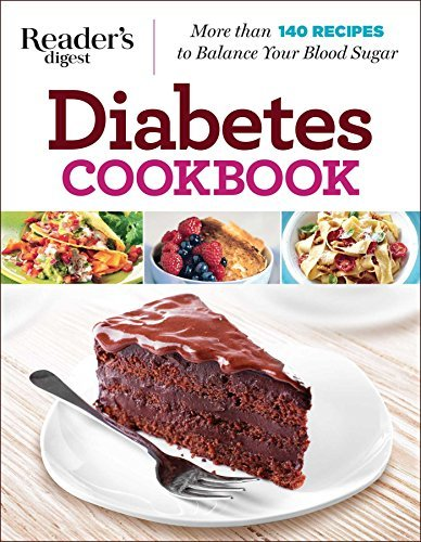 Editors At Reader's Digest Diabetes Cookbook More Than 140 Recipes To Balance Your Blood Sugar