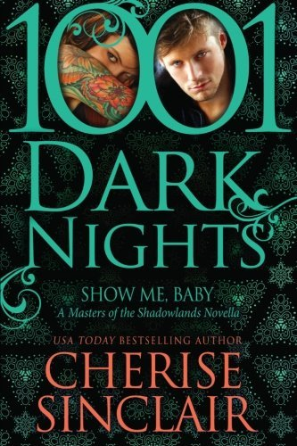 Cherise Sinclair Show Me Baby A Masters Of The Shadowlands Novella