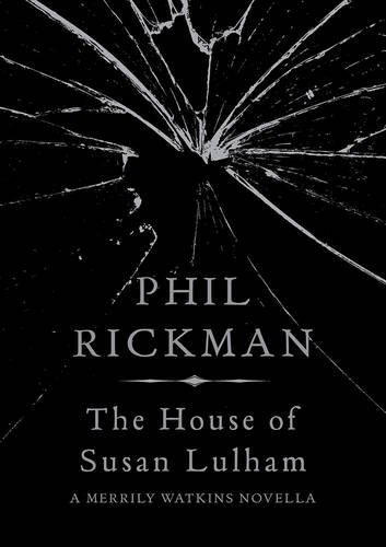 Philip Rickman The House Of Susan Lulham A Merrily Watkins Novella