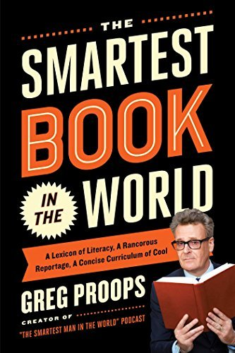 Greg Proops The Smartest Book In The World A Lexicon Of Literacy A Rancorous Reportage A C