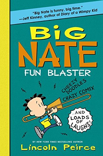 Lincoln Peirce Big Nate Fun Blaster Cheezy Doodles Crazy Comix And Loads Of Laughs!
