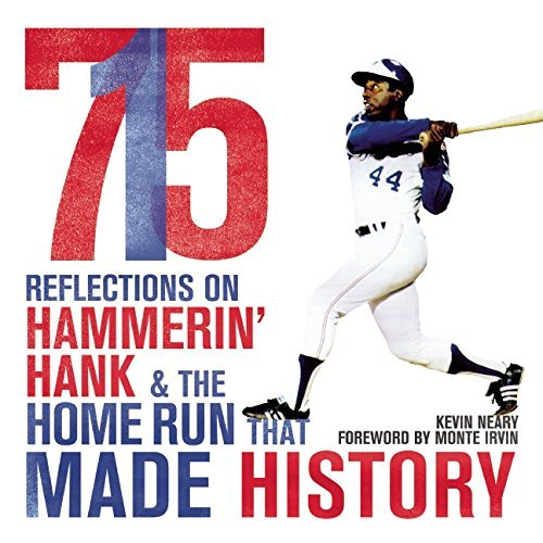 Kevin Neary 715 Reflections On Hammerin' Hank And The Home Run Th