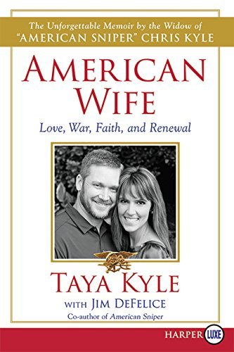 Taya Kyle American Wife A Memoir Of Love War Faith And Renewal Large Print