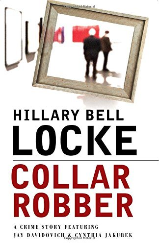 Hillary Locke Collar Robber A Crime Story Featuring Jay Davidovich And Cynthi