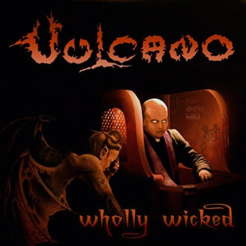 Vulcano Wholly Wicked