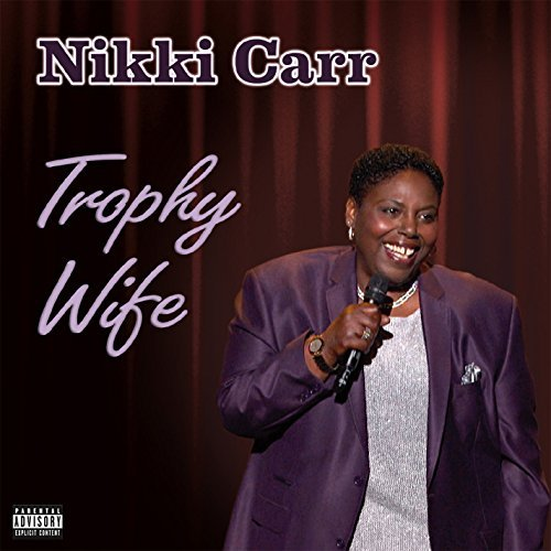 Nikki Carr Trophy Wife