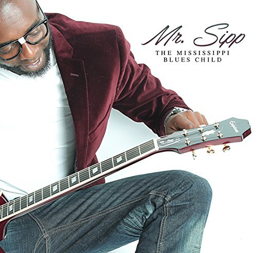 Mr Sipp Mississippi Blues Child
