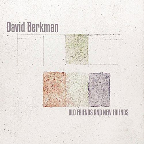 David Berkman Old & New Friends