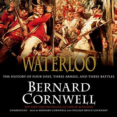 Bernard Cornwell Waterloo The History Of Four Days Three Armies And Three
