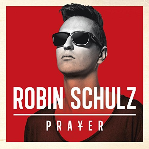 Robin Schulz Prayer Prayer