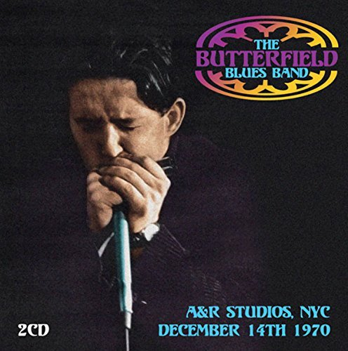 Butterfield Blues Band A&r Studios Nyc December 14th A&r Studios Nyc 12 14 70